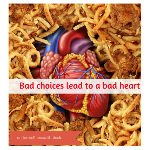 Bad choices lead to a bad heart