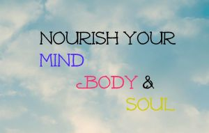 nourish your mind body soul